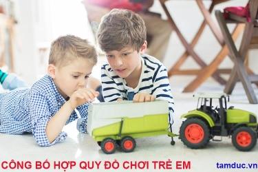 Công bố hợp quy đồ chơi trẻ em nhập khẩu như thế nào?