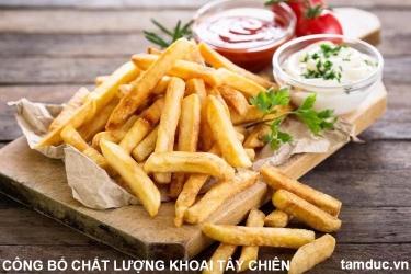 Hướng dẫn công bố chất lượng khoai tây chiên